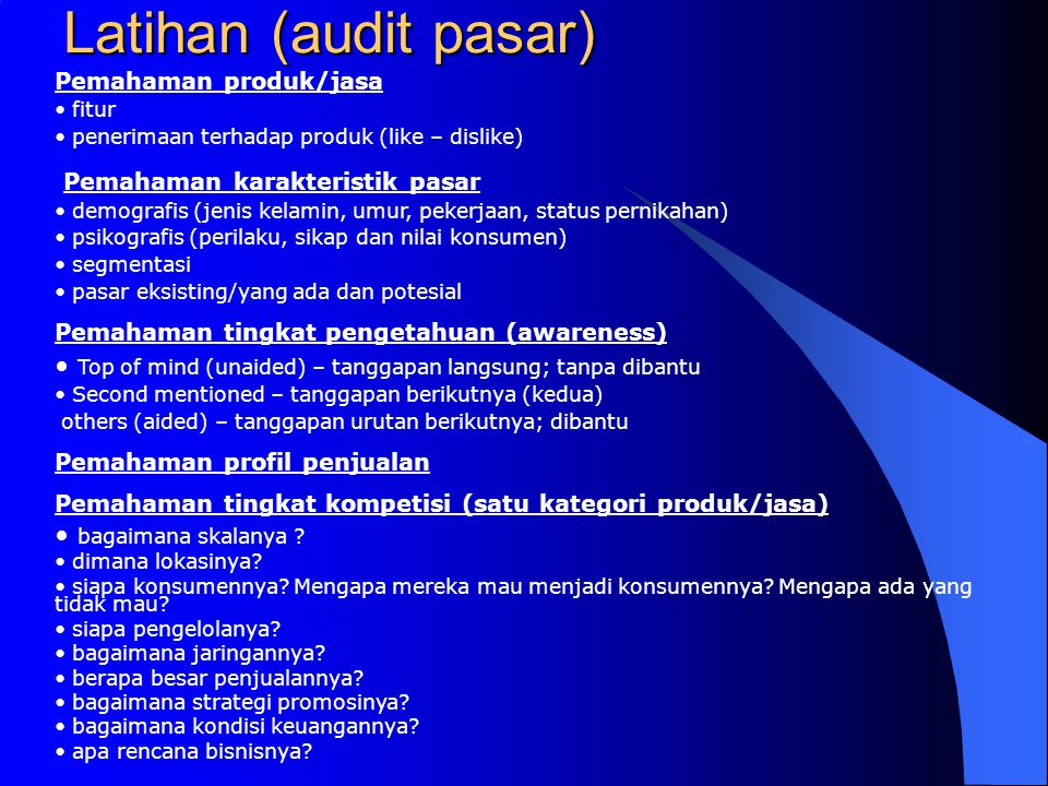 Latihan (audit pasar) Pemahaman karakteristik pasar
