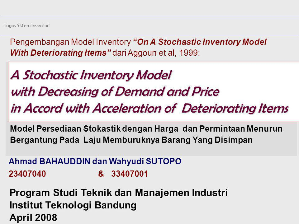 Pengembangan Model Inventory On A Stochastic Inventory Model With Deteriorating Items dari Aggoun et al, 1999: