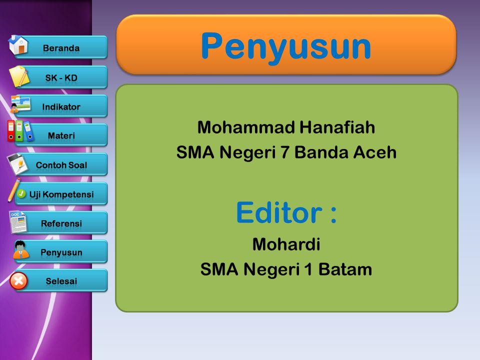 Penyusun Editor : Mohammad Hanafiah SMA Negeri 7 Banda Aceh Mohardi