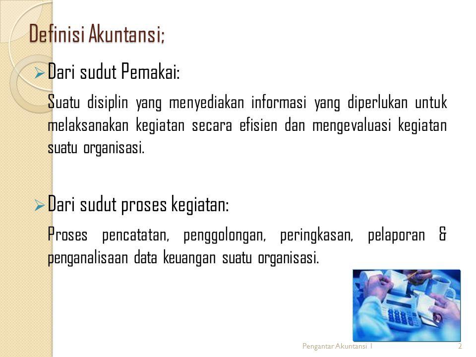 Definisi Akuntansi; Dari sudut Pemakai: