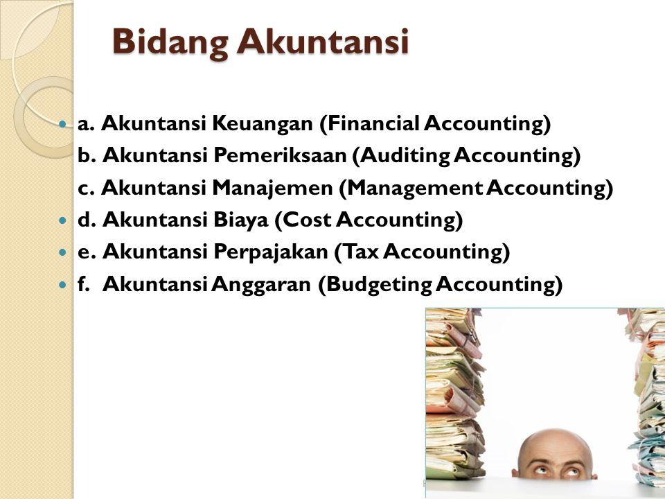 Bidang Akuntansi a. Akuntansi Keuangan (Financial Accounting)
