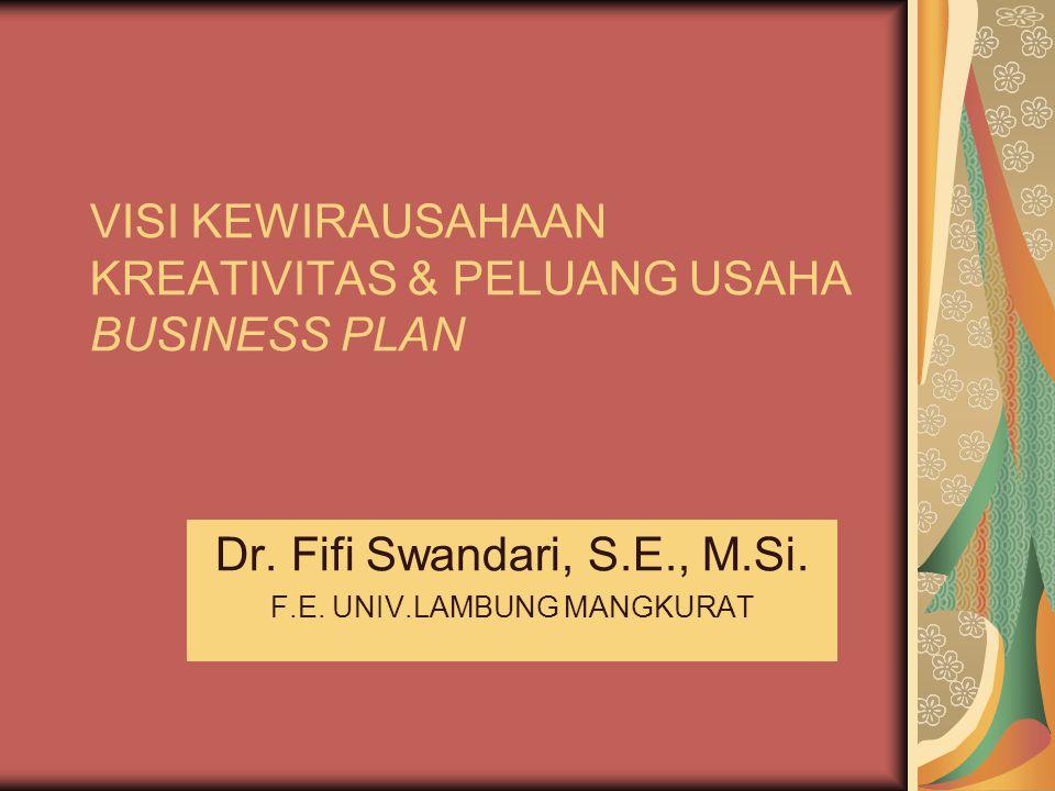 VISI KEWIRAUSAHAAN KREATIVITAS & PELUANG USAHA BUSINESS PLAN
