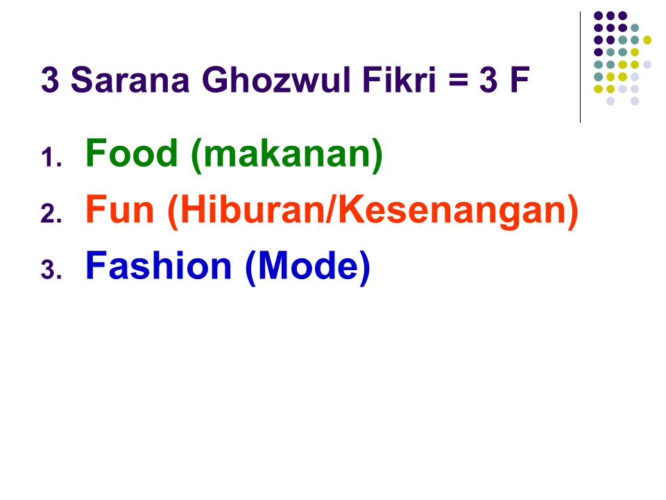 3 Sarana Ghozwul Fikri = 3 F