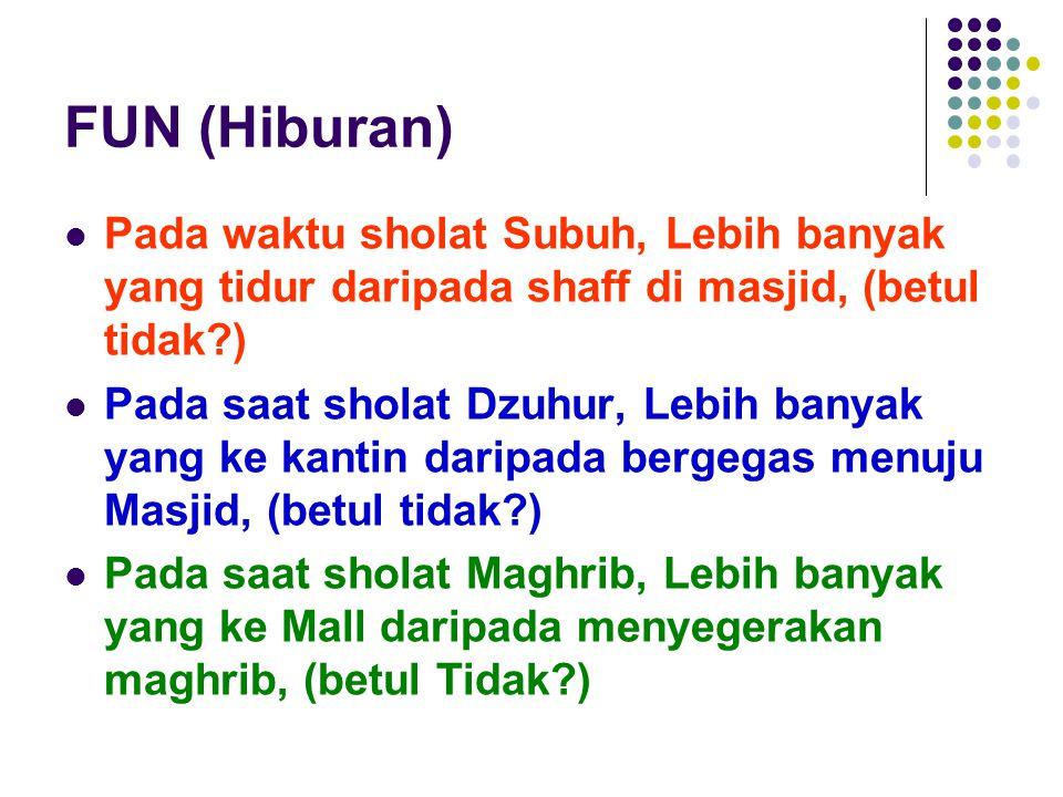 FUN (Hiburan) Pada waktu sholat Subuh, Lebih banyak yang tidur daripada shaff di masjid, (betul tidak )