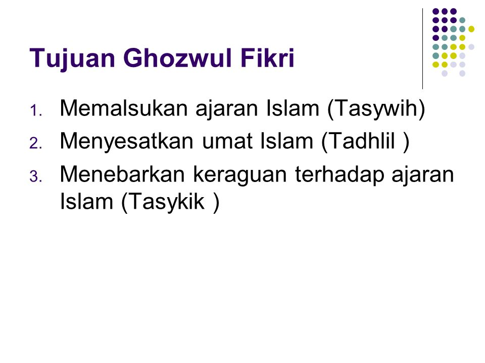 Tujuan Ghozwul Fikri Memalsukan ajaran Islam (Tasywih)