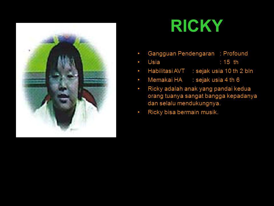 RICKY Gangguan Pendengaran : Profound Usia : 15 th