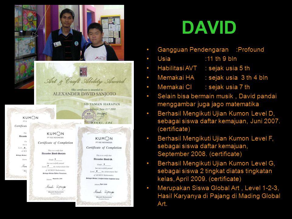 DAVID Gangguan Pendengaran :Profound Usia :11 th 9 bln