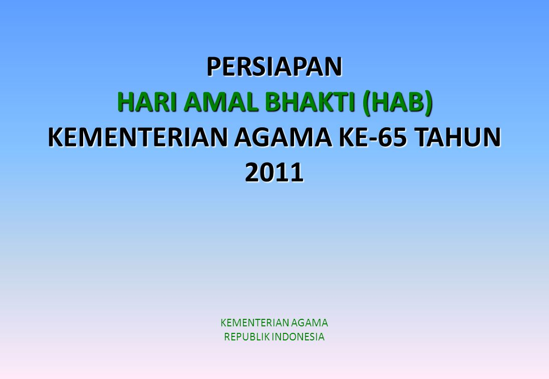 PERSIAPAN HARI AMAL BHAKTI (HAB) KEMENTERIAN AGAMA KE-65 TAHUN 2011