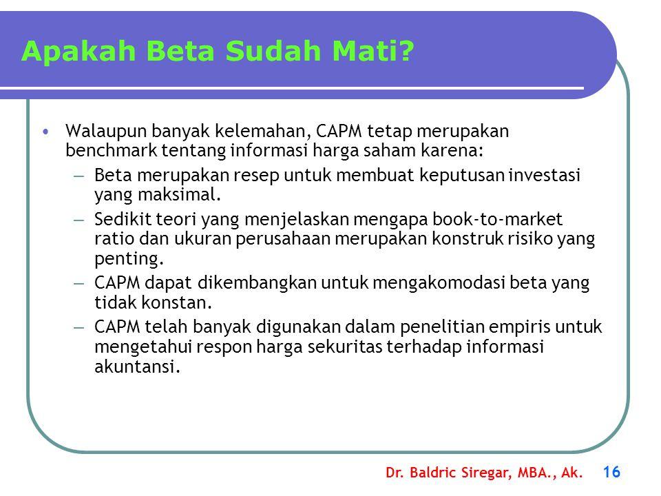 Apakah Beta Sudah Mati Walaupun banyak kelemahan, CAPM tetap merupakan benchmark tentang informasi harga saham karena: