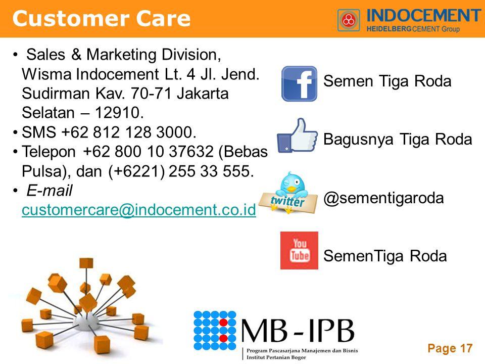 Customer Care Sales & Marketing Division, Wisma Indocement Lt. 4 Jl. Jend. Sudirman Kav. 70-71 Jakarta Selatan – 12910.