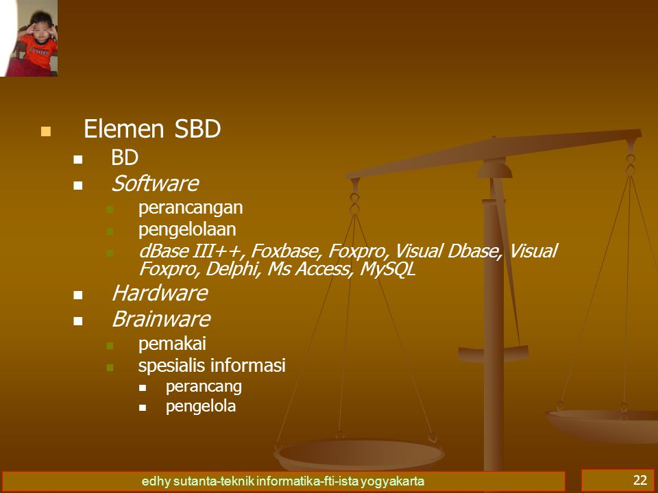 Elemen SBD BD Software Hardware Brainware perancangan pengelolaan