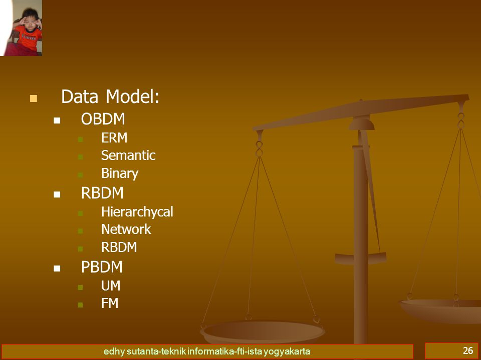 Data Model: OBDM RBDM PBDM ERM Semantic Binary Hierarchycal Network UM