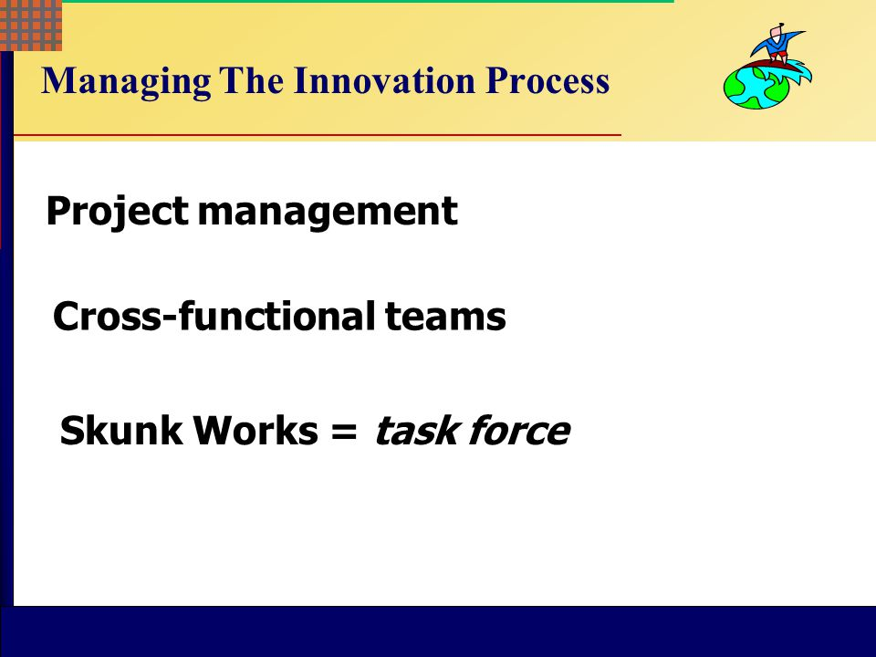 Managing The Innovation Process