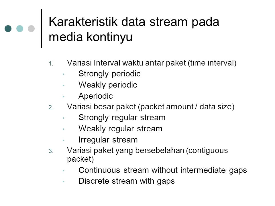 Karakteristik data stream pada media kontinyu