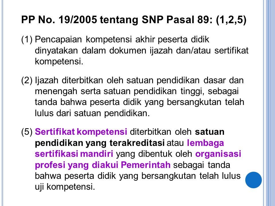 PP No. 19/2005 tentang SNP Pasal 89: (1,2,5)