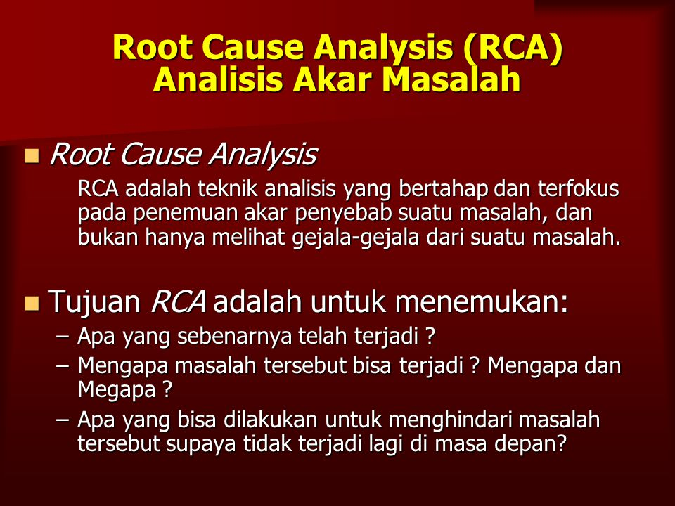 Root Cause Analysis (RCA) Analisis Akar Masalah