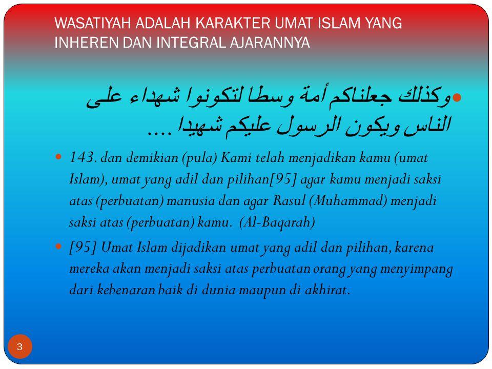 WASATIYAH ADALAH KARAKTER UMAT ISLAM YANG INHEREN DAN INTEGRAL AJARANNYA