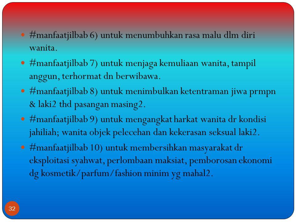 #manfaatjilbab 6) untuk menumbuhkan rasa malu dlm diri wanita.