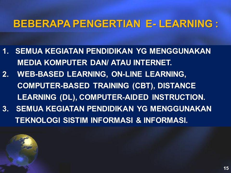 BEBERAPA PENGERTIAN E- LEARNING :