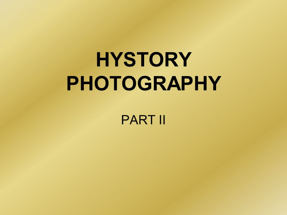 HYSTORY PHOTOGRAPHY PART II