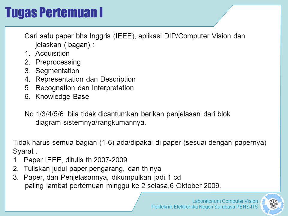 Tugas Pertemuan I Cari satu paper bhs Inggris (IEEE), aplikasi DIP/Computer Vision dan jelaskan ( bagan) :