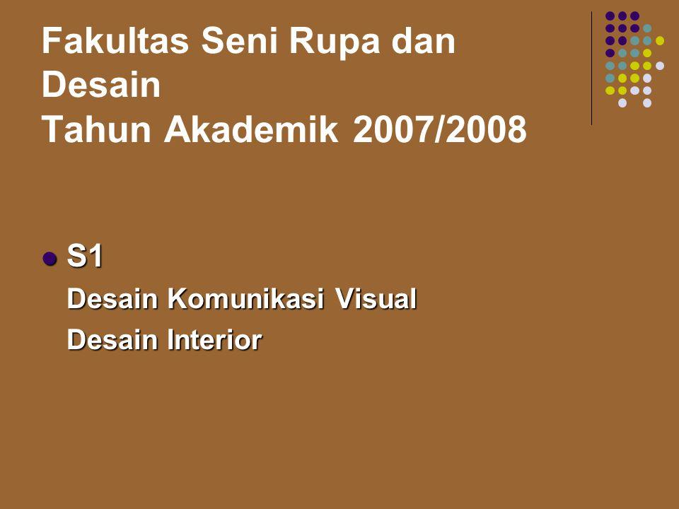Fakultas Seni Rupa dan Desain Tahun Akademik 2007/2008