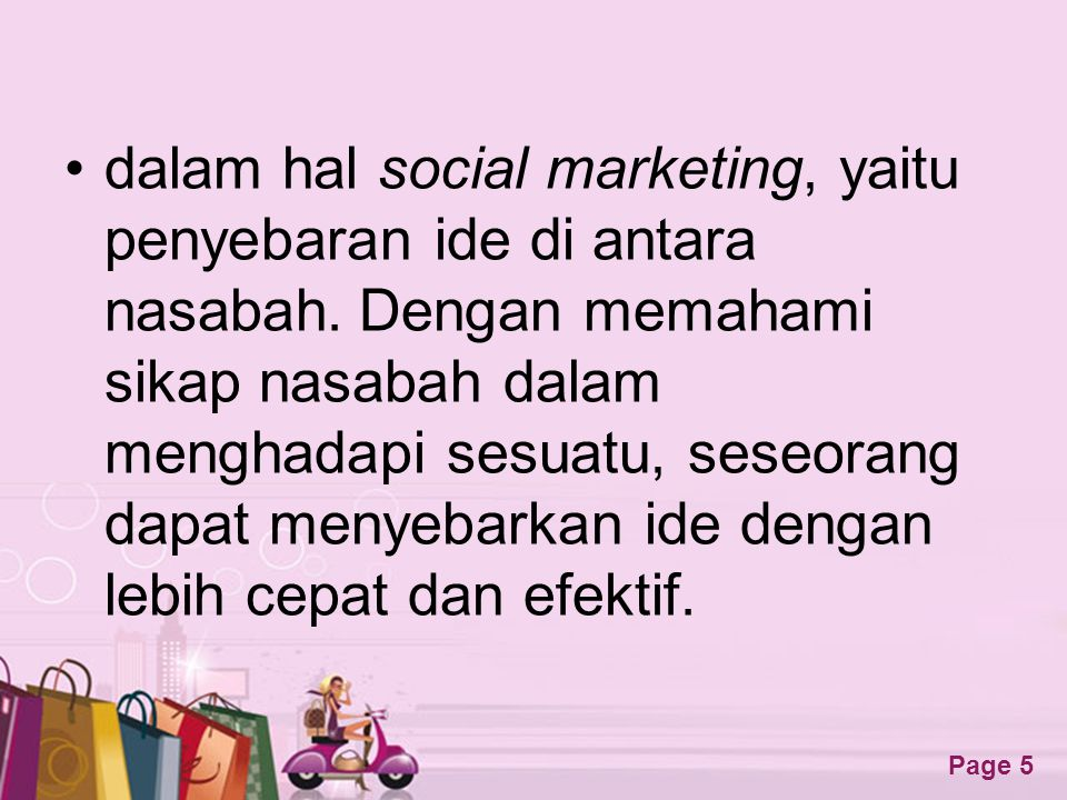 dalam hal social marketing, yaitu penyebaran ide di antara nasabah
