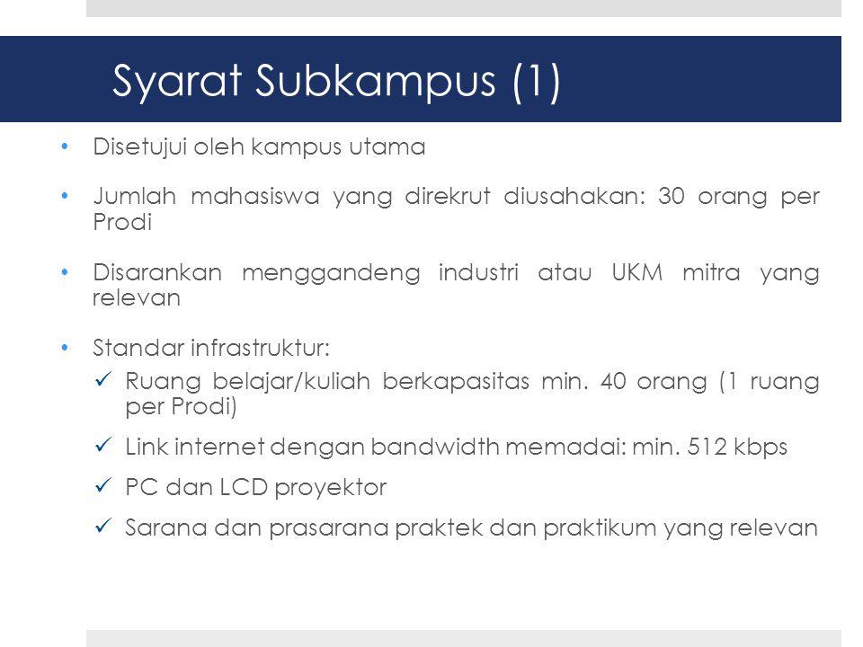 Syarat Subkampus (1) Disetujui oleh kampus utama
