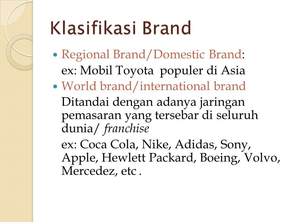 Klasifikasi Brand Regional Brand/Domestic Brand: