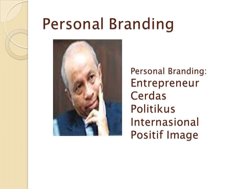 Personal Branding Entrepreneur Cerdas Politikus Internasional