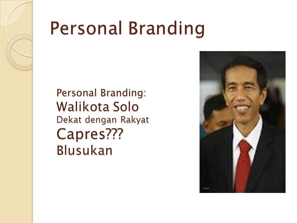 Personal Branding Capres Walikota Solo Blusukan Personal Branding: