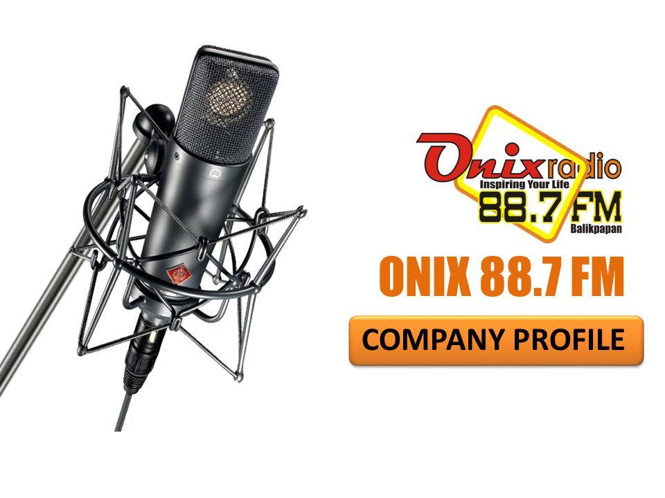 ONIX 88.7 FM COMPANY PROFILE