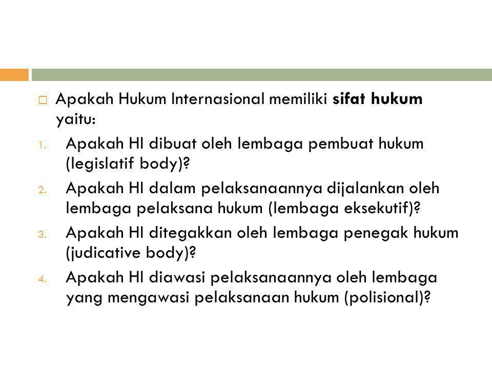 Apakah Hukum Internasional memiliki sifat hukum yaitu: