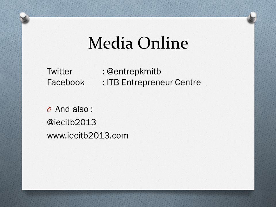 Media Online Twitter : @entrepkmitb Facebook : ITB Entrepreneur Centre