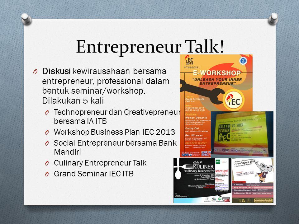 Entrepreneur Talk! Diskusi kewirausahaan bersama entrepreneur, professional dalam bentuk seminar/workshop. Dilakukan 5 kali.