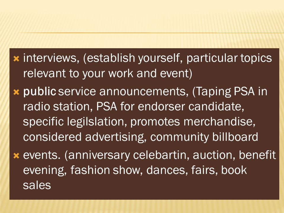 interviews, (establish yourself, particular topics relevant to your work and event)