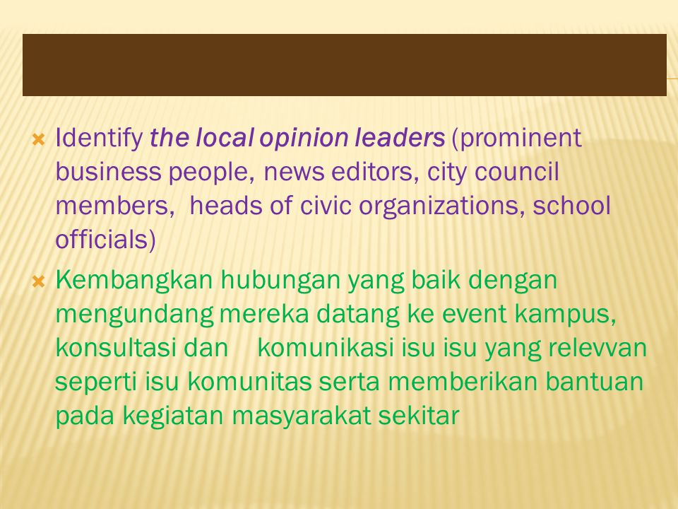 Identify the local opinion leaders (prominent business people, news editors, city council members, heads of civic organizations, school officials)