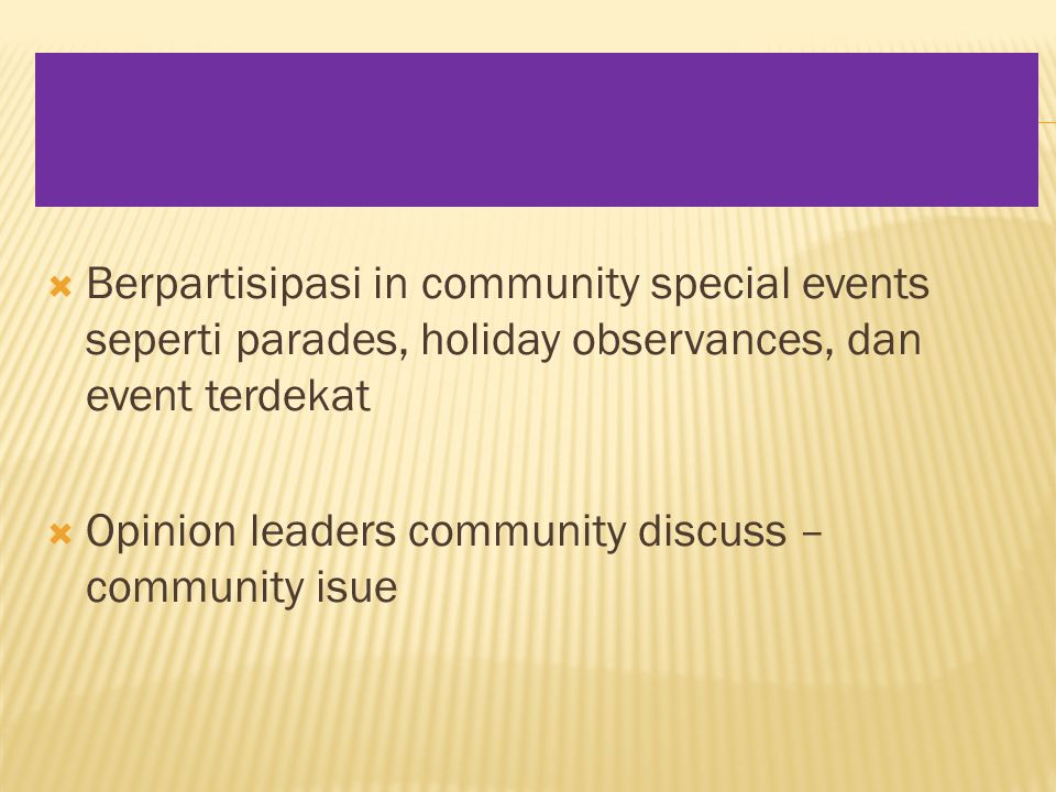 Berpartisipasi in community special events seperti parades, holiday observances, dan event terdekat