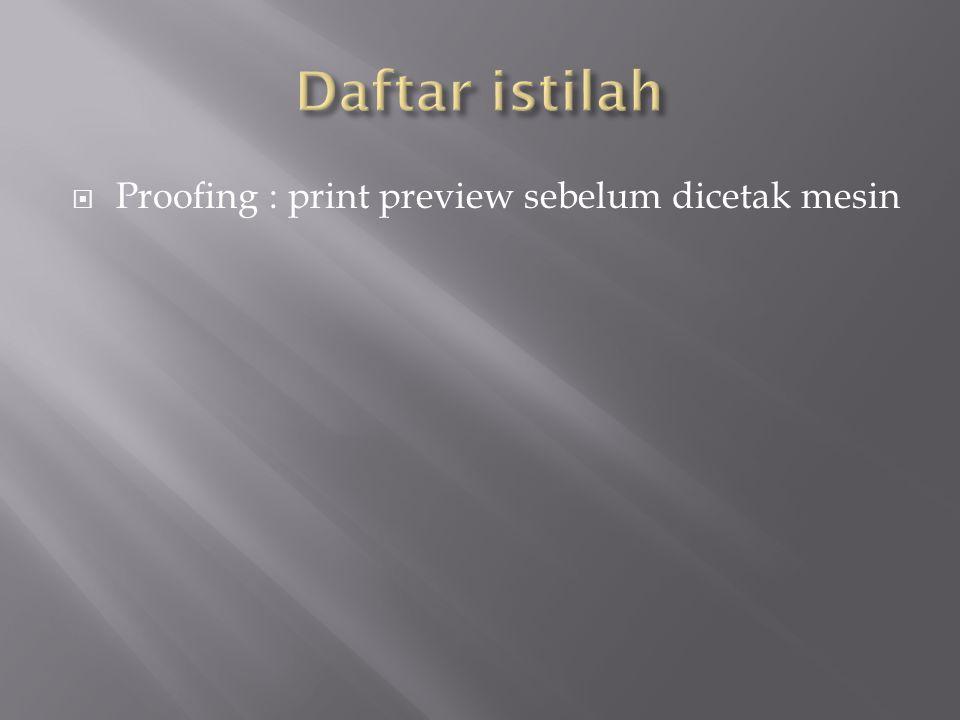 Daftar istilah Proofing : print preview sebelum dicetak mesin