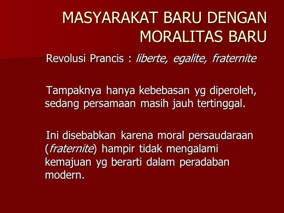 MASYARAKAT BARU DENGAN MORALITAS BARU