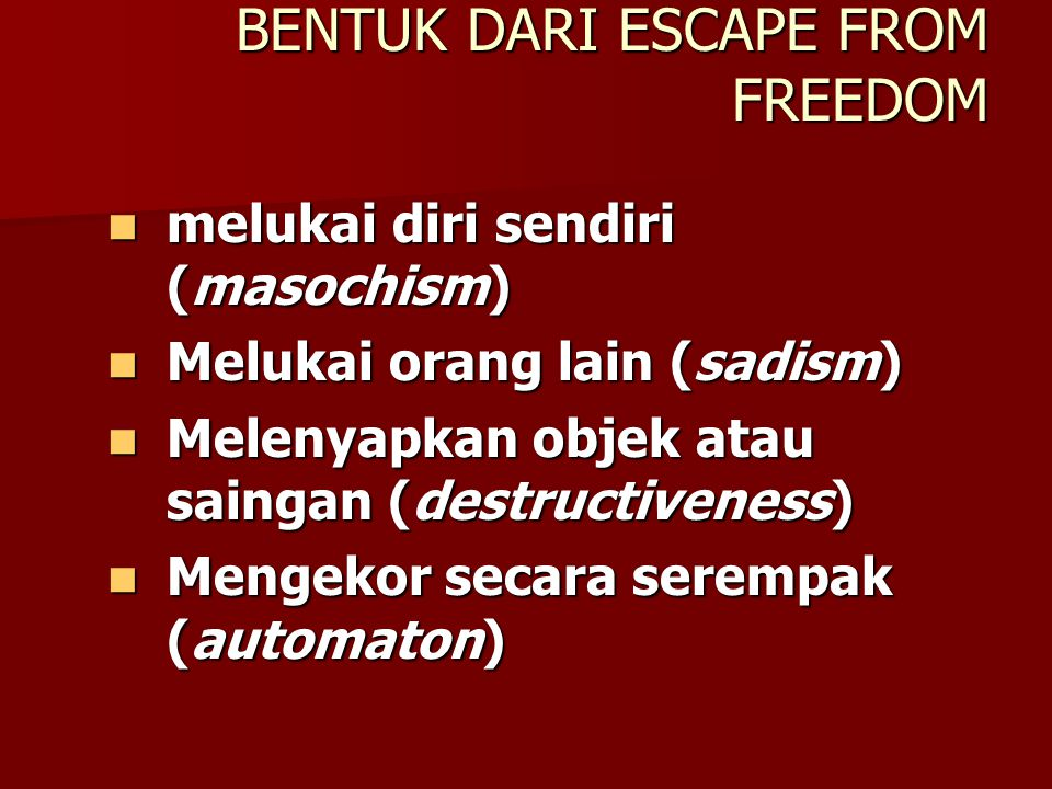 BENTUK DARI ESCAPE FROM FREEDOM