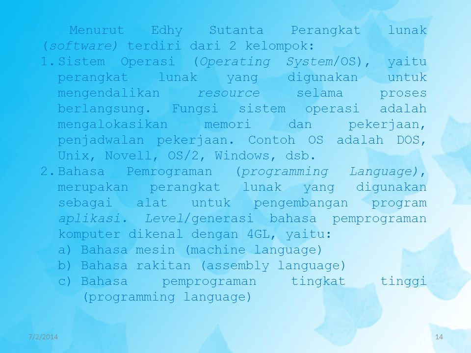 Bahasa mesin (machine language) Bahasa rakitan (assembly language)