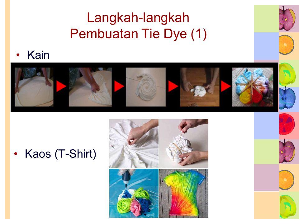 Langkah-langkah Pembuatan Tie Dye (1)