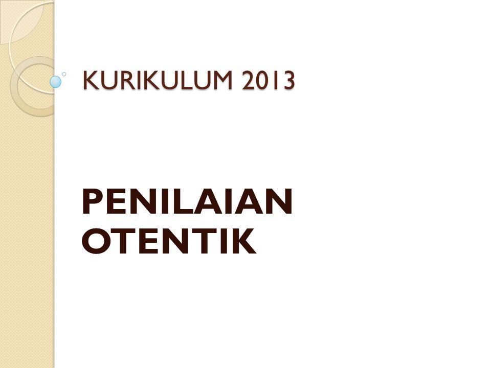 KURIKULUM 2013 PENILAIAN OTENTIK