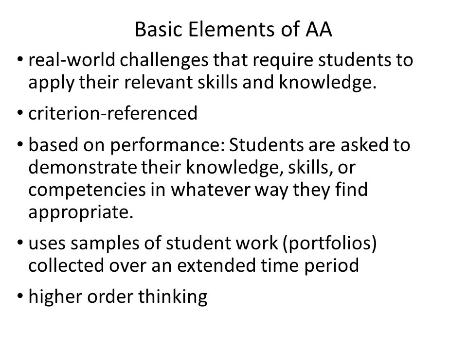 Basic Elements of AA real-world challenges that require students to apply their relevant skills and knowledge.