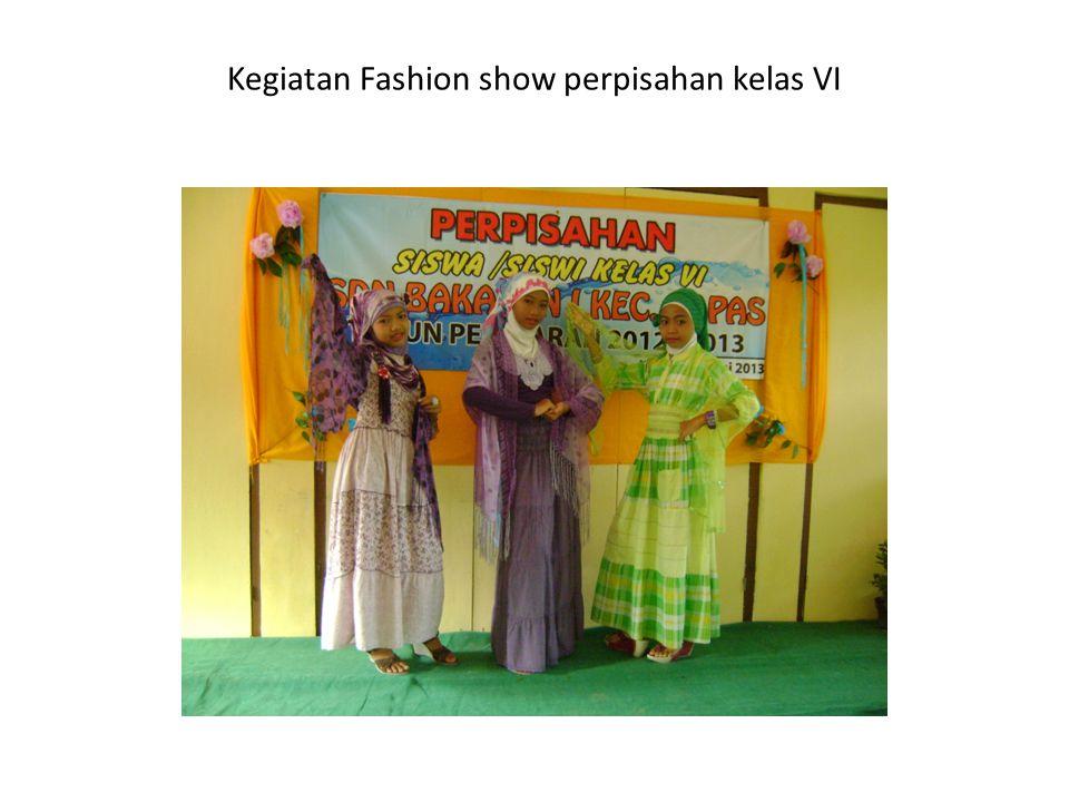 Kegiatan Fashion show perpisahan kelas VI