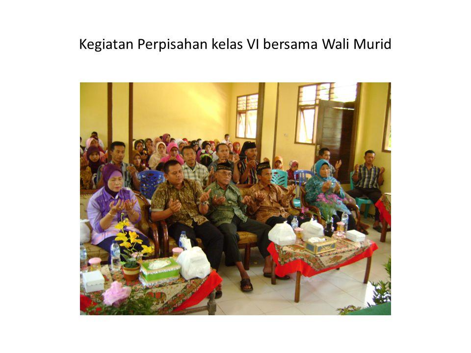 Kegiatan Perpisahan kelas VI bersama Wali Murid