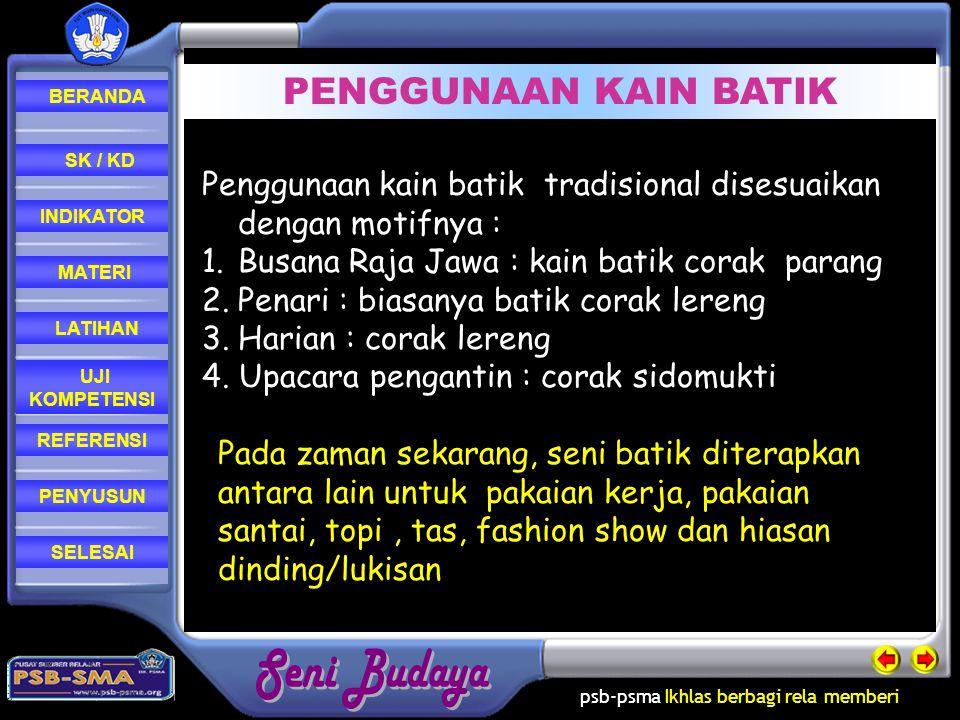 PENGGUNAAN KAIN BATIK Penggunaan kain batik tradisional disesuaikan dengan motifnya : Busana Raja Jawa : kain batik corak parang.