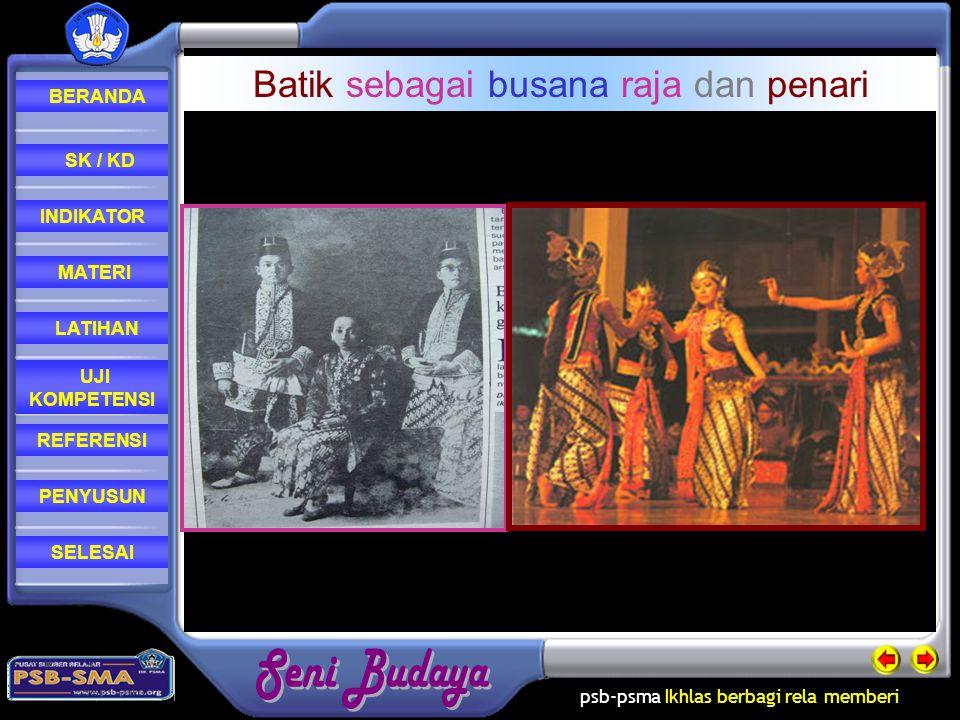 Batik sebagai busana raja dan penari