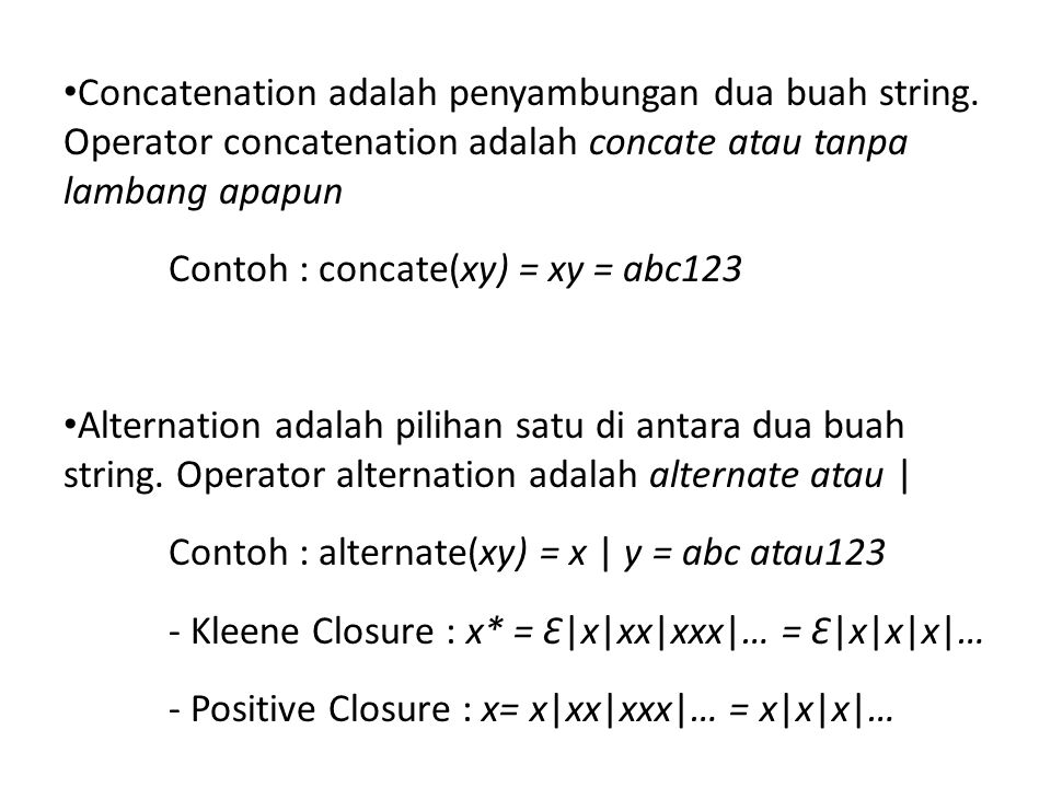 Concatenation adalah penyambungan dua buah string